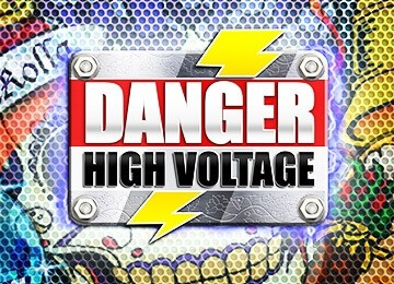 AN EXTENDED REVIEW OF THE DANGER HIGH VOLTAGE SLOT
